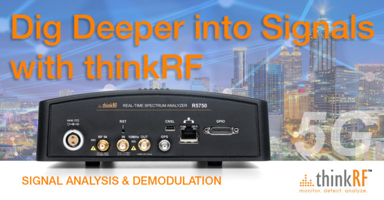 Powerful signal analysis & demodulation solutions from thinkRF